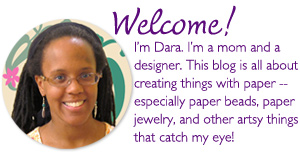 Welcome! This blog is all about creating things with paper, especially paper beads and paper jewelry